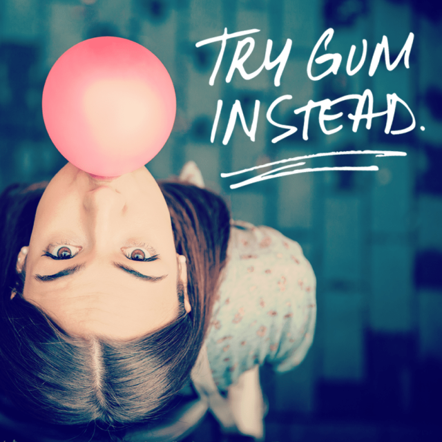 "Photo of brunette woman blowing pink bubble gum bubble with text saying ""Try gum instead."""